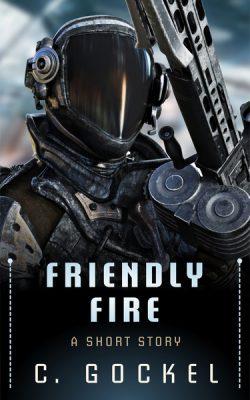 Friendly Fire - C. Gockel