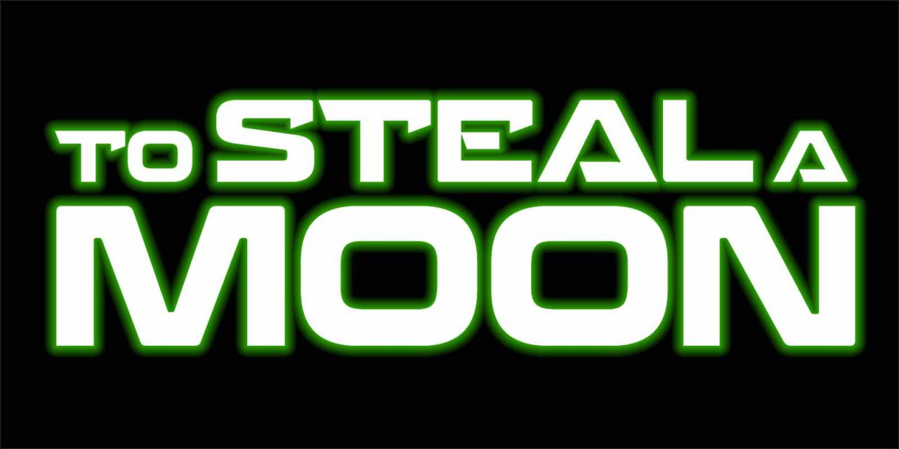 To Steal a Moon Title