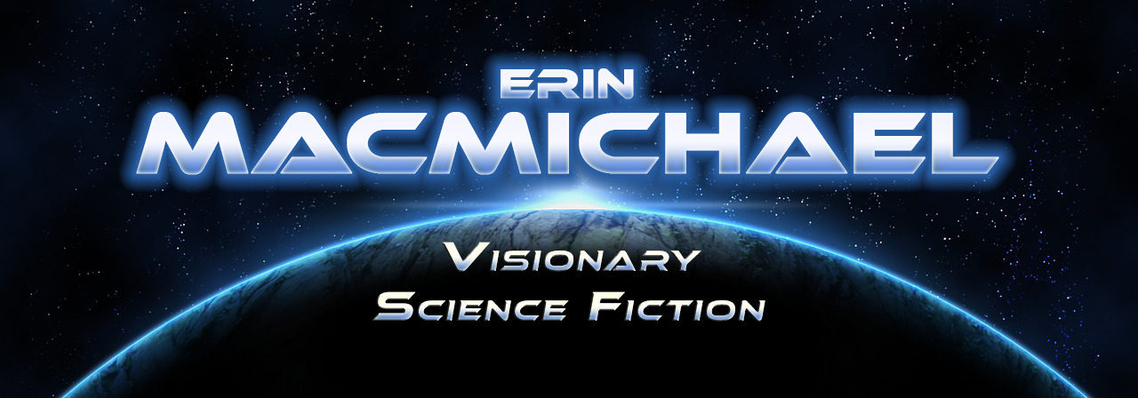 Visionary Science Fiction of Erin MacMichael